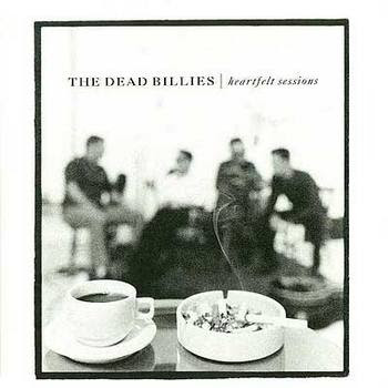 Deadbillies - Heartfelt Sessions [1999]