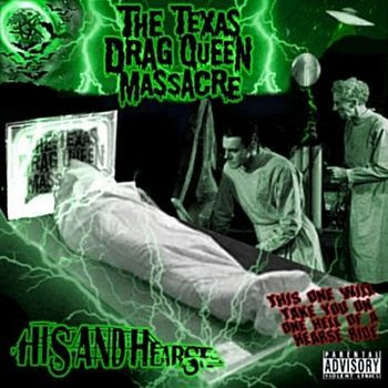 The Texas Drag Queen Massacre - His And Hearse [2006]