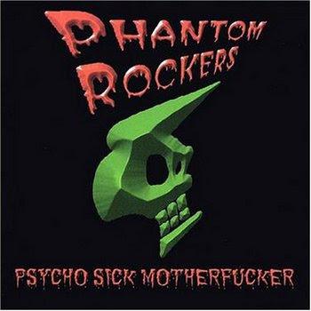 Phantom Rockers - Psycho Sick Motherfucker [1999]