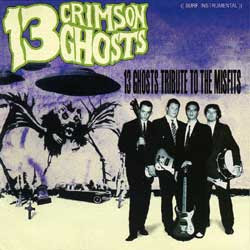 13 Crimson Ghosts - 13 Ghosts Tribute To The Misfits [2004]