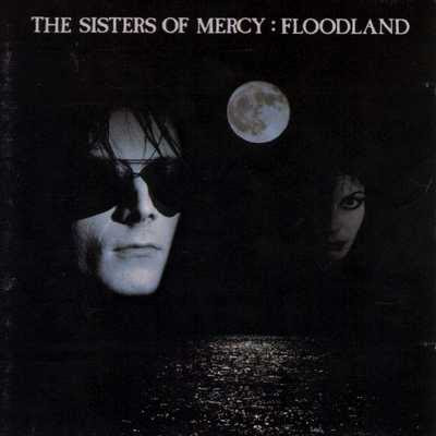 Sisters Of Mercy - Floodland [1987]