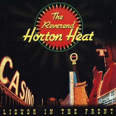 Reverend Horton Heat - Liquor In The Front [1994]