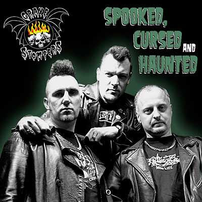 Grave Stompers - Spooked, Cursed And Haunted! [2008]