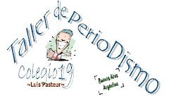 PRODUCCIONES DEL TALLER DE PERIODISMO - COLEGIO 19