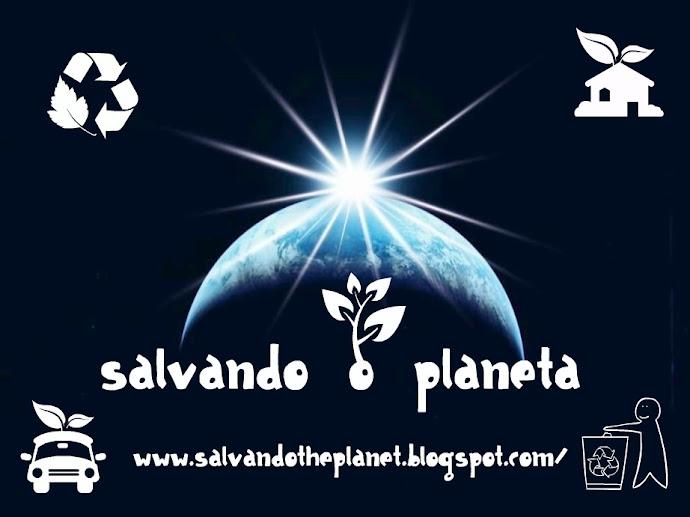 Salvando o Planeta
