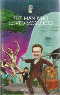 Graham Pollett:  The Man Who Loves Morlocks