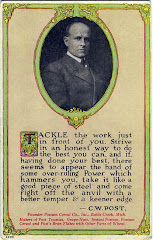 C. W. Post's words - at the bottom, I've ENLARGED this for easy reading; wise words...