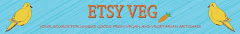 I'm a proud member of The Etsy Veg Team!