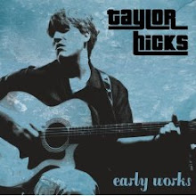 "Taylor Hicks <br> ""Early Works"""
