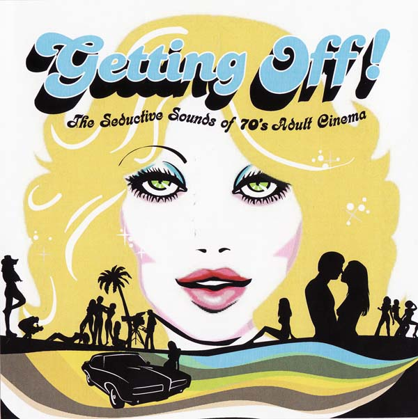 Getting Off! / The Seductive Sounds Of 70's Adult Cinema - Various on Lucky Monkey Records/Timewarp  2006