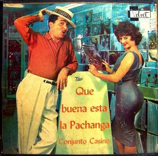 Conjunto Casino - Que Buena Esta La Pachanga on Velvet Records 1960