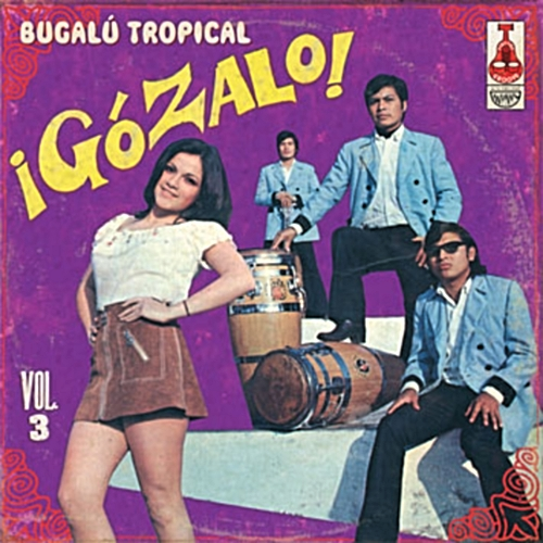 Various ¡Gózalo! Vol. 3 Bugalú Tropical