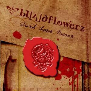 BloodFlowerz.... Bloodflowerz+,dark+love+poems
