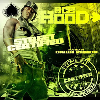 Ace_Hood-Street_Certified__Hosted_by_Bigga_Rankin_-Bootleg-2009