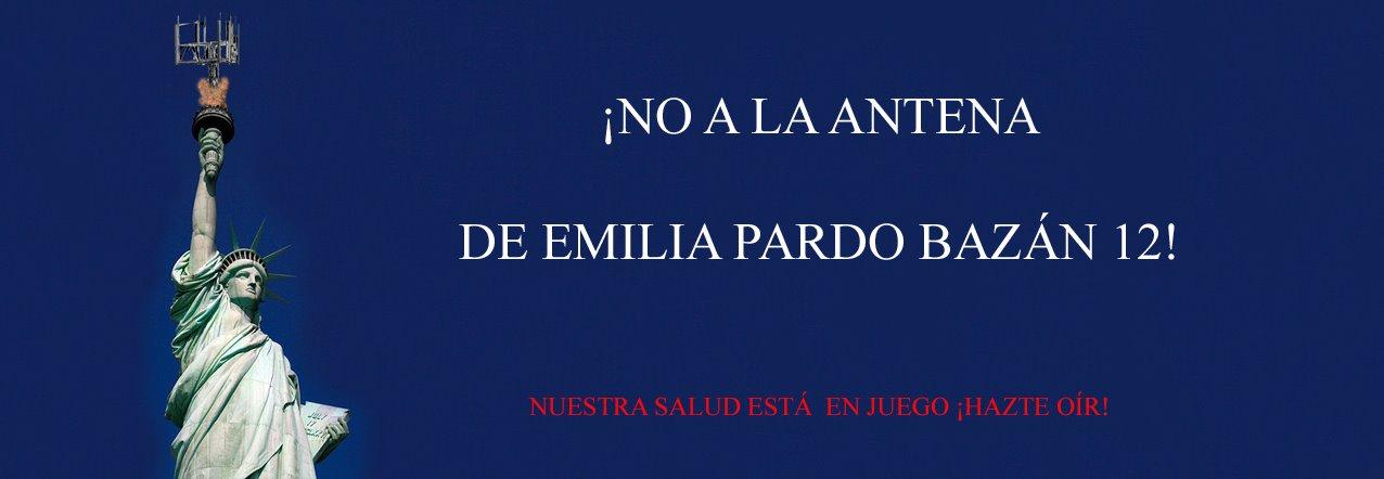 ¡NO A LA ANTENA DE EMILIA PARDO BAZÁN 12!