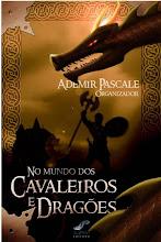 No Mundo dos Cavaleiros e Dragões (2010) - All Print Editora