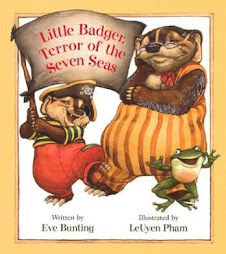 Little Badger, Terror of the Seven Seas - Eve Bunting
