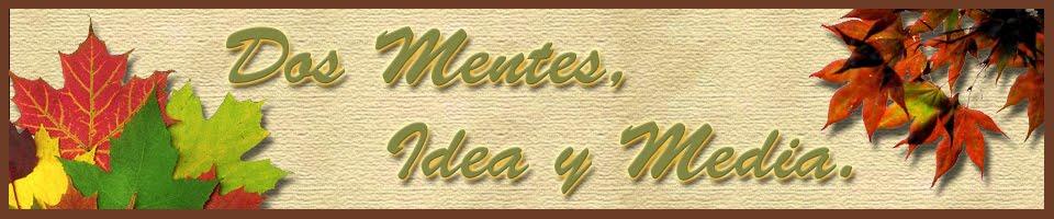 Dos Mentes, Idea y Media
