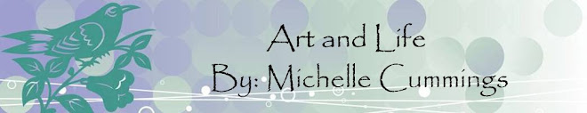 Art and Life by Michelle Cummings