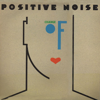 Positive Noise - Change of Heart LP (1982)