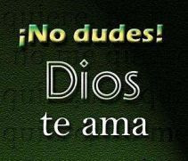 no dudes Dios Te Ama