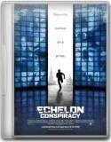Conspiração de Echelon - Legendado (2009)