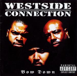 Westside Connection - Bow Down (1997)
