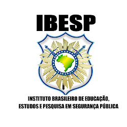 IBESP – Instituto Brasileiro de Educação, Estudos e Pesquisas em Segurança Pública.