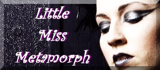 little miss metamorph