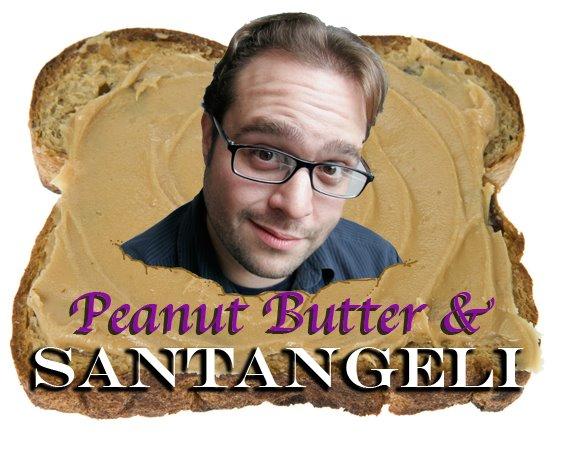 Peanut Butter & Santangeli