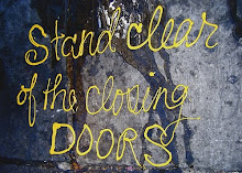 """Stand clear of the closing doors"""