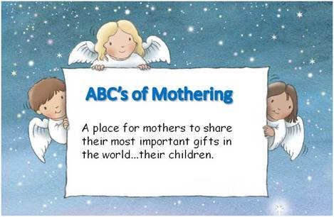 ABC's of Mothering