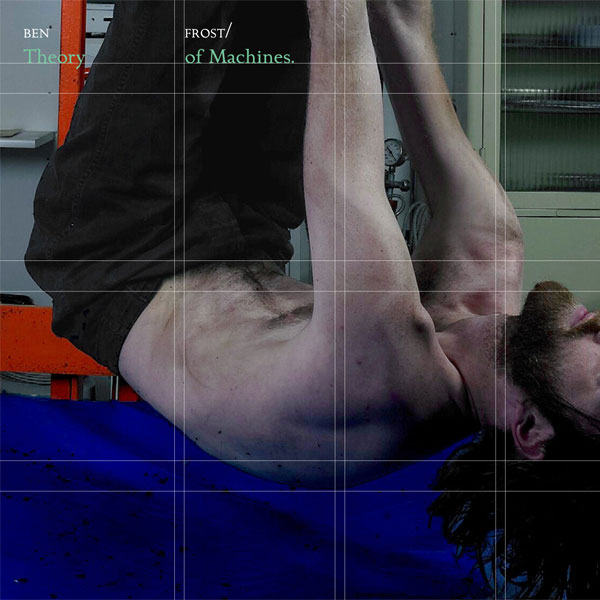 http://4.bp.blogspot.com/_Gp5g_1tmyS8/TP5gIqv5nJI/AAAAAAAAGbg/5hrk7mWm3Uk/s1600/Ben%2BFrost%2BTheory%2Bof%2BMachines.jpg