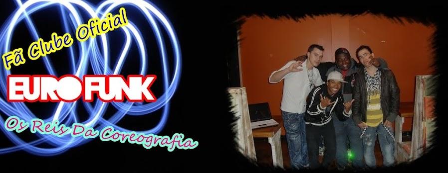Fã Clube Oficial Euro Funk...Os Reis Da Coreografia