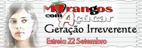 Morangos com Açucar VI - Geraçao Irreverente