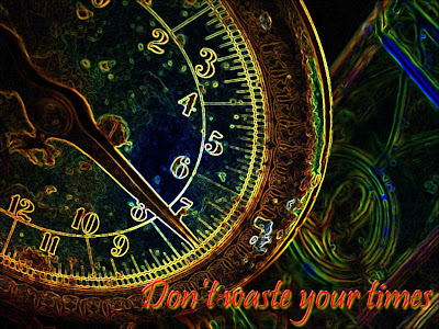 do not waste your time