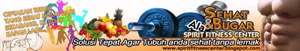 Sehat dan Bugar ala spirit fitness center
