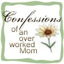 Confessions of an Over Worked Mom