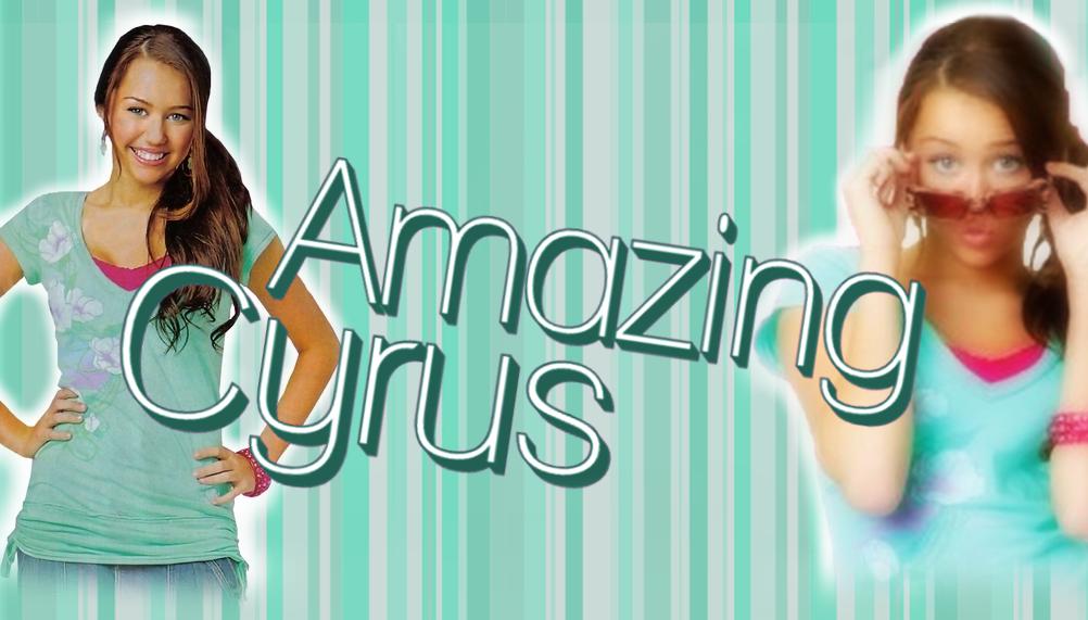Amazing Cyrus | Miley Stewart 1.0 |