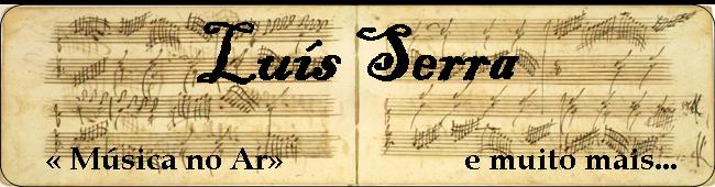 Luis Serra  «Música no Ar»