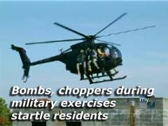 bombs & choppers during military exercises startle residents