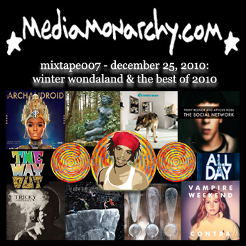 media monarchy mixtape007: winter wondaland &amp; the best of 2010