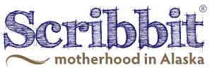 Scribbit | A Blog About Motherhood in Alaska