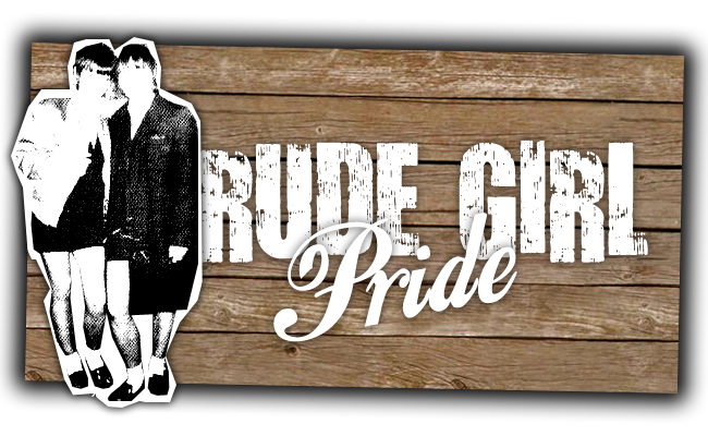 Rude Girl Pride