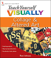 Teach Yourself Visually - Collage &amp; Altered Arts
