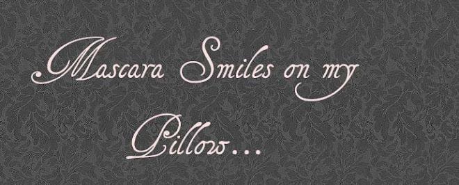 Mascara Smiles On My Pillow