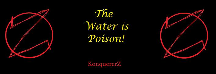 The Water is Poison