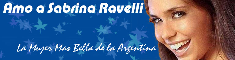 Sabrina Ravelli - La Mujer Mas Bella de Argentina