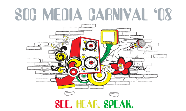 See, hear, speak - SOC Media Carnival 2008
