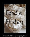 Come join the fun on Foodie Friday!